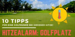 Golfspielen bei großer Hitze - Hochsommer